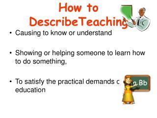 How to DescribeTeaching