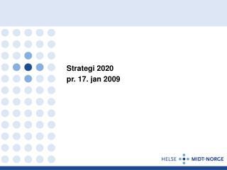 Strategi 2020 pr. 17. jan 2009