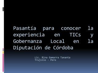 Pasantía para conocer la experiencia en  TICs  y Gobernanza Local en la Diputación de Córdoba