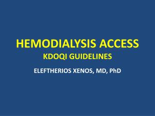 HEMODIALYSIS ACCESS KDOQI GUIDELINES