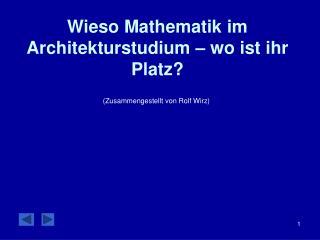 Wieso Mathematik im Architekturstudium – wo ist ihr Platz?