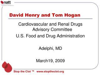 David Henry and Tom Hogan
