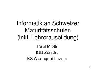 Informatik an Schweizer Maturit�tsschulen  (inkl. Lehrerausbildung)