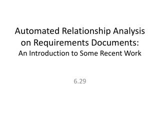 Automated Relationship Analysis  on Requirements Documents:  An Introduction to Some Recent Work