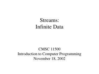 Streams: Infinite Data