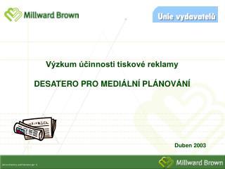 Výzkum účinnosti tiskové reklamy DESATERO PRO MEDIÁLNÍ PLÁNOVÁNÍ