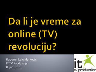 Da li je vreme za  online  (TV) revoluciju?