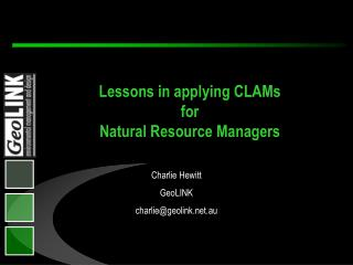 Lessons in applying CLAMs  for  Natural Resource Managers