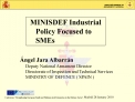 MINISDEF Industrial Policy Focused to SMEs