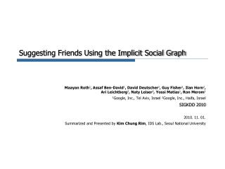 Suggesting Friends Using the Implicit Social Graph