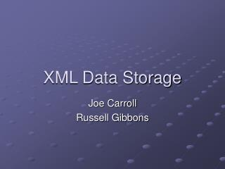 XML Data Storage