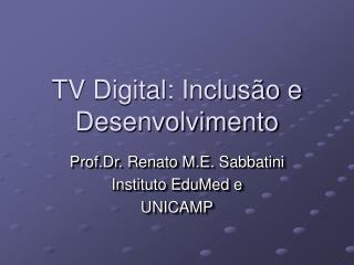 TV Digital: Inclus�o e Desenvolvimento