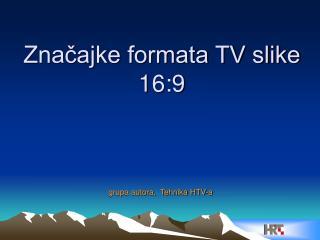 Značajke formata TV slike 16:9