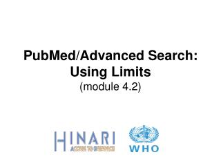 PubMed/Advanced Search: Using Limits (module 4.2)