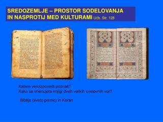 SREDOZEMLJE ‒ PROSTOR SODELOVANJA IN NASPROTIJ MED KULTURAMI Učb. Str. 128