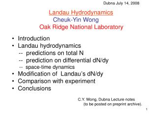 Landau Hydrodynamics Cheuk-Yin Wong Oak Ridge National Laboratory