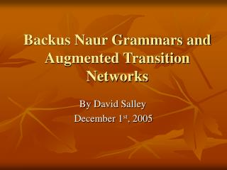 Backus Naur Grammars and Augmented Transition Networks