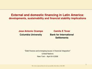 External and domestic financing in Latin America: developments, sustainability and financial stability implications