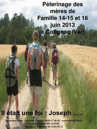 Pèlerinage des  mères de  Famille 14-15 et 16 juin 2013 à Cotignac (Var)