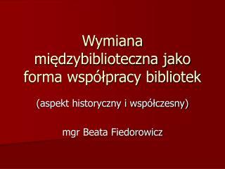 Wymiana międzybiblioteczna jako forma współpracy bibliotek