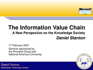 The Information Value Chain A New Perspective on the Knowledge Society Daniel Stanton