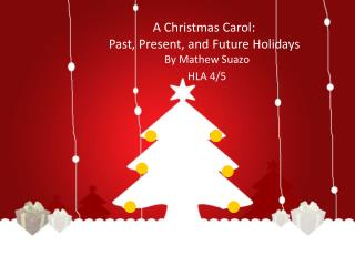 A Christmas Carol:  Past, Present, and Future Holidays