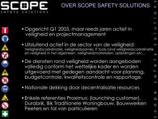 Opgericht Q1 2003, maar reeds jaren actief in     veiligheid en projectmanagement