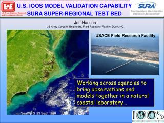 U.S. IOOS MODEL VALIDATION CAPABILITY SURA SUPER-REGIONAL TEST BED