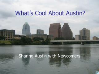 What�s Cool About Austin?