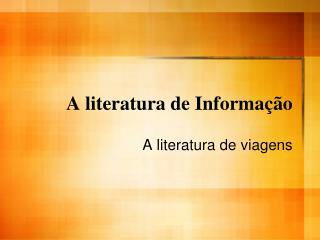A literatura de Informaç ão