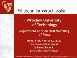 Wroclaw University  of Technology Department of Numerical Modelling  of Flows