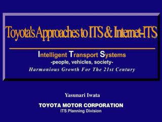 Toyota's Approaches to ITS & Internet-ITS