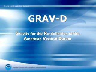 GRAV-D G ravity for the  R e-definition of the  A merican  V ertical  D atum