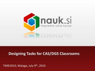 Designing  Task s for  CAS /DGS Classrooms