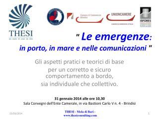 """""""  Le emergenze :  in  porto, in mare e nelle comunicazioni  """""""