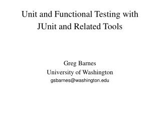 Unit and Functional Testing with JUnit and Related Tools