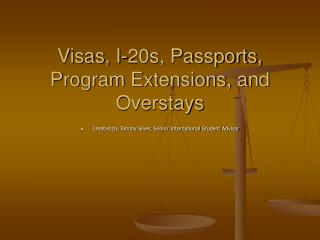 Visas, I-20s, Passports, Program Extensions, and Overstays