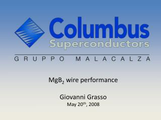 MgB 2  wire performance Giovanni Grasso May 20 th , 2008