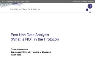 Post Hoc Data Analysis (What is NOT in the Protocol)