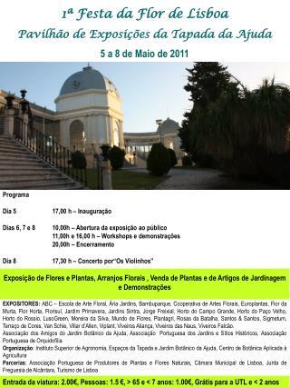 Programa Dia 517,00 h – Inauguração Dias 6, 7 e 810,00h – Abertura da exposição ao público