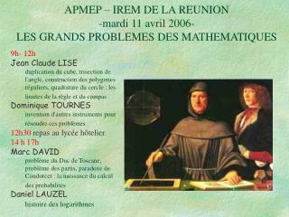 APMEP – IREM DE LA REUNION -mardi 11 avril 2006-  LES GRANDS PROBLEMES DES MATHEMATIQUES