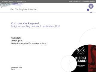 Kort om Kierkegaard Religionernes Dag, Vartov 5. september 2013