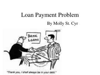 Loan Payment Problem