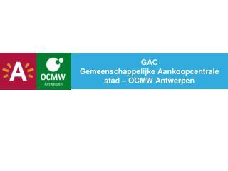 GAC Gemeenschappelijke Aankoopcentrale stad – OCMW Antwerpen