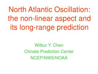 North Atlantic Oscillation: the non-linear aspect and its long-range prediction