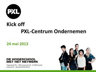 Kick off  PXL-Centrum Ondernemen