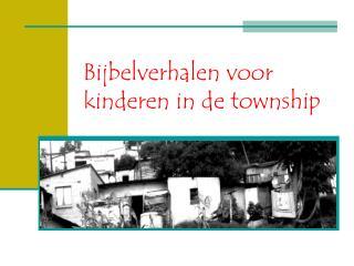 Bijbelverhalen voor kinderen in de township