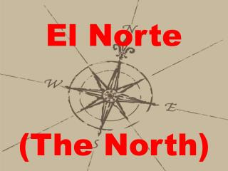 El Norte (The North)