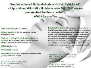 Stredná odborná škola obchodu a služieb, Vrbická 632