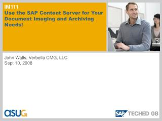 IM111 Use the SAP Content Server for Your Document Imaging and Archiving Needs